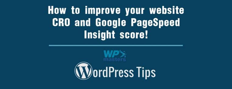 How to improve your website CRO and Google PageSpeed Insight